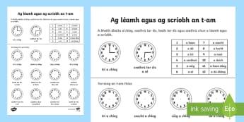 Reading and Writing the Time Activity Sheet Gaeilge - An t-am, cloig, o'clog, leath, ceathrú, tarraing, ag léamh an t-am, ag scríobh an t-am.
