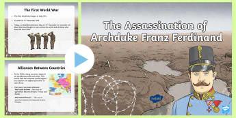 The Assassination of Franz Ferdinand PowerPoint - First World War KS2, great war, world war one, Franz Ferdinand, Austria, Hungry, The Black Hand, Ser