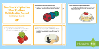 KS2 Two Step Multiplication Word Problems Multiplication Second Maths Challenge Cards - KS2, Maths, Solve problems, including missing number problems, involving multiplication and division
