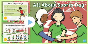 All About Sports Day Information PowerPoint - P.E., Races, Facts, Information, Non-fiction, Real life, Event, Discussion