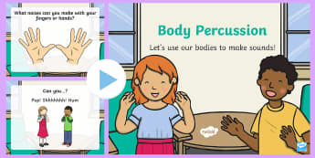 Body Percussion PowerPoint - music, sounds, percussion, myself, body, clap, click, stomp, stamp, making sounds.