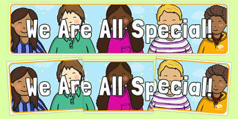 We Are All Special! Display Banner - we are all special, display banner, display, banner, ourselves