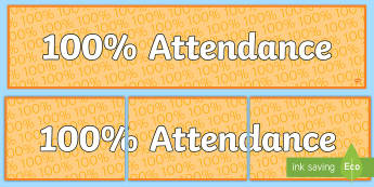 100% Attendance Display Banner - Attending, Arriving, Taking Part, Participation, Classroom, Back To School, Key Stage Two