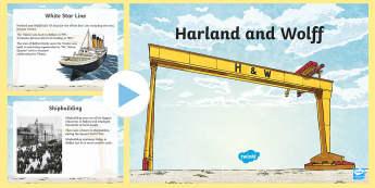 Belfast Shipbuilders Harland and Wolff PowerPoint - Harland & Wolff ship shipbuilding shipyard docks Belfast Titanic cranes World War 2 White Star Line