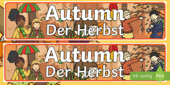 Autumn Display Banner English/German  - EAL, German, Autumn display banner, Display banner, Autumn, seasons,  A4, display, autumn pictures,