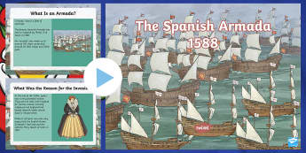KS2 The Spanish Armada Information PowerPoint - Spanish Armada, armada, king philip, philip I, elizabeth, queen elizabeth, ships, battle, history, t