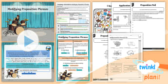 PlanIt Yr 4 Language Conventions: Modifying Preposition Phrases Lesson Pack - PlanIt Yr 4 Language Conventions: Modifying Preposition Phrases Lesson Pack, year 4, australian curr