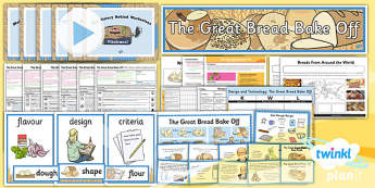 D&T: The Great Bread Bake Off LKS2 Unit Pack