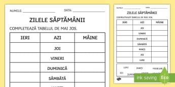 Zilele săptămânii: ieri, azi și mâine Fișă de activitate - rutina zilnica, orientare în timp, săptămâna, ziua, scriere,Romanian