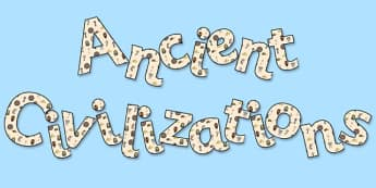 'Ancient Civilizations' Display Lettering - ancient civilisations, ancient civilisations display, ancient civilisations lettering, history display lettering