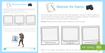 Illustrate the Caption Activity Sheet - Text Features, Nonfiction, Illustrations, Photographs, Captions