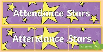 Attendance Stars Display Banner - Attending, Arriving, Taking Part, Participation, Classroom, Back To School, Key Stage Two