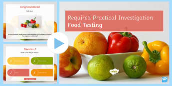 Required Practical Investigation Food Testing Quiz PowerPoint - PowerPoint Quiz, Food Testing, Biuret Solution, Benedict's Solution, Starch, Iodine, Lipids, Glucos