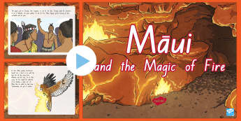 New Zealand Myths -  Maui and the Magic of Fire PowerPoint - Maui, fire, myths, legends, story telling, Years 1-3, New Zealand