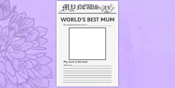 Worlds Best Mum Newspaper Template - worlds best mum newspaper template, worlds best, mum, mum, best mum, newspaper, template, templates, mother, world, best, writing, activity, creative