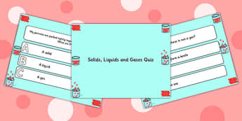 Solids Liquids and Gases Quiz - solids, liquids, gases, quiz