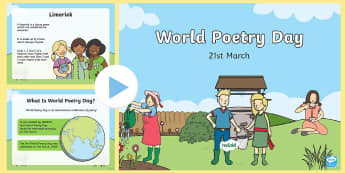 World Poetry Day PowerPoint - CfE World Poetry Day 21st March, First Level, Poetry, Literacy,  Haiku, Lyric, Acrostic, Limerick,