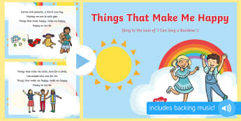 Things That Make Me Happy Song PowerPoint - EYFS, Early Years, Ourselves, All About Me, emotions, feelings, PSED, circle time, songs, singing, s