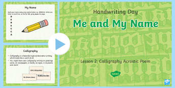 KS1 Me and My Name Handwriting Day  Lesson 2 Acrostic Poem with Calligraphy PowerPoint - KS1, Me and My Name, lesson, powerpoint, handwriting, practise, writing, letters, formation, lower c