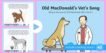 Old MacDonald's Vet's Song PowerPoint - EYFS Pets, Animals, National Pet Month, singing, song time, old macdonald, old mcdonald, vet's, vet