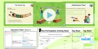 PE: Gymnastics: Shape: Shape Up Year 3 Lesson Pack 6