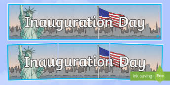 Inauguration Day Banner - KS1/2 Donald Trump Inauguration Day Jan 20th 2017