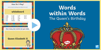 Words Within Words Game The Queen's Birthday PowerPoint - Language games, words in words, words within words, morning activities, morning tasks,  Queen's Bir