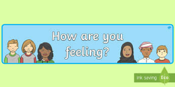 How Are You Feeling Display Banner - Emotions, Feelings, All about me, ourselves, feelings self registration, SEN, feelings display, feelings banner, happy, sad, angry, scared