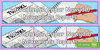 Newspaper Reports Display Banner English/Welsh -  Welsh, newspaper report,siarter iaith, display, welsh display, curriculum cymreig, adroddiad papur