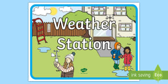 Weather Station Outdoor P.B.L. Display Sign - Play based learning, world around us, signs, role play, forest school, Primary 1, Primary 2