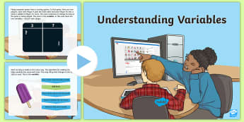 Understanding Computer Variables PowerPoint - KS2, curriculum aims, computing, variables, algorithms