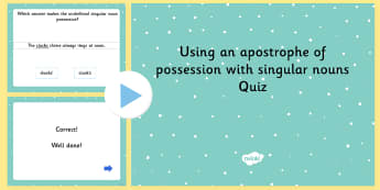 Using an Apostrophe of Possession with Singular Nouns PowerPoint
