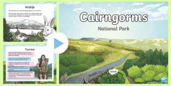 Cairngorms National Park Information PowerPoint - Scotland, landcsape, physical features, nature, mountains, rivers, lochs, forests, wildlife, highlan