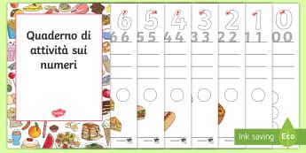 Quaderno di esercizi sui numeri Attività - numeir, matematica, scrivere, contare, italiano,italian, cibo,alimenti, amteriale, soclastico, didat