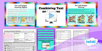 Computing: Drawing and Desktop Publishing: Combining Text and Images Year 3 Lesson Pack 5