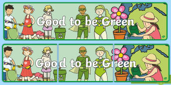 Good to Be Green Display Banner - environment, global warming, ozone layer, Classroom, Sign, Eco, Eco Friendly, Recycling