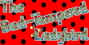 Display Lettering to Support Teaching on The Bad Tempered Ladybird - letters, display