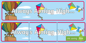 Always Aiming High... Display Banner - Always Aiming High... Display Banner - End of Year, banner, kite, transition, display, last day of s
