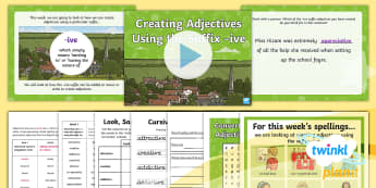 PlanIt Spelling Year 5 Term 3B W5: Converting Nouns or Verbs to Adjectives Using the Suffix  -ive Spelling Pack - Spellings Year 5, Y5, verb suffix, suffixes, ive, convert, spag, gps