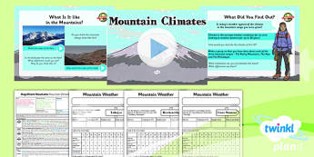 PlanIt - Geography Year 5 - Magnificent Mountains Lesson 5: Mountain Climates Lesson Pack