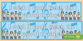 I Wish I Could Teach The World To Sing Display Banner - CfE Expressive Arts, quotes, music, singing, display, banner,Scottish, I Wish I Could Teach The Worl