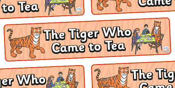 The Tiger Who Came to Tea Display Banner - tiger, tea, the tiger who cam to tea, play, Judith Kerr, display, banner, sign, poster, girl, story book