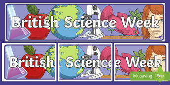 British Science Week Banner - Signs and Labels, display, science week, science, science display