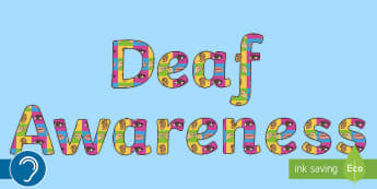 Deaf Awareness Display Lettering - Deaf Awareness, deaf education, deaf culture, deaf, deaf studies