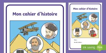 Couverture de cahier : Cahier d'histoire  - Cycle 1, cycle 2, cycle 3, organisation de la classe, classroom organisation, couverture, cahier, hi
