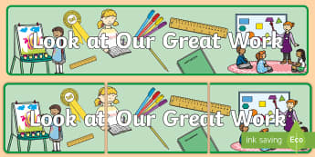 Look at Our Great Artwork Display Banner - Look at Our Great Work Display Banner - look at our great work, display banner, banner, display, ban
