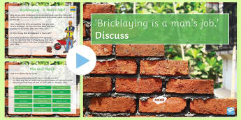 'Bricklaying is a man's job.' Discuss. Lesson Pack - stereotype, traditional, job, career, change, building, sexism, rights