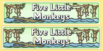 5 Little Monkeys Display Banner - 5 Little Monkeys, nursery rhyme, banner, rhyme, rhyming, nursery rhyme story, nursery rhymes, counting rhymes, taking away, subtraction, counting basckwards, 5 Little Monkeys resources, one less than