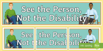 'See the Person, Not the Disability' Display Banner - Disability Awareness, disability, special needs, raising awareness, discrimination