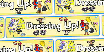 'Dressing Up' Display Banner - Role Play Area Sign, Classroom Area Signs, KS1, Banner, Foundation Stage Area Signs, Classroom labels, Area labels, Area Signs, Classroom Areas, Poster, Display, Areas, Role Play